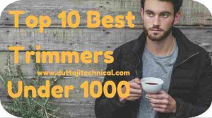 10 Best Trimmers Under 1000 in India 2019 (August) 1