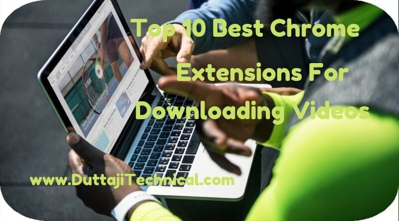 Top 10 Best Chrome Extension for Downloading Videos