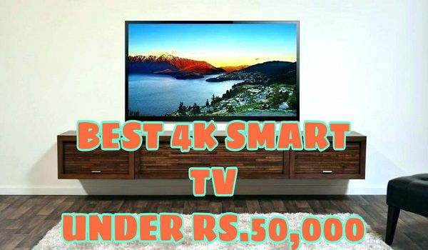 best 4k TV under 50000 Rs