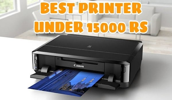 Best Printer Under 15000 Rs In India