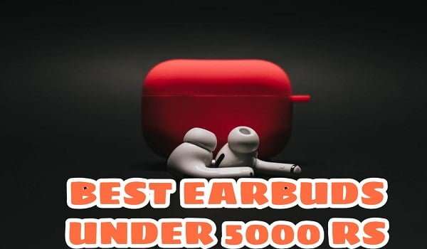 Best True Wireless Earbuds Under 5000 Rs